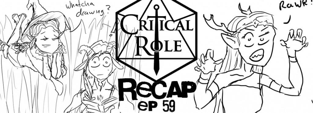 Critical Role Recap Episode 59
