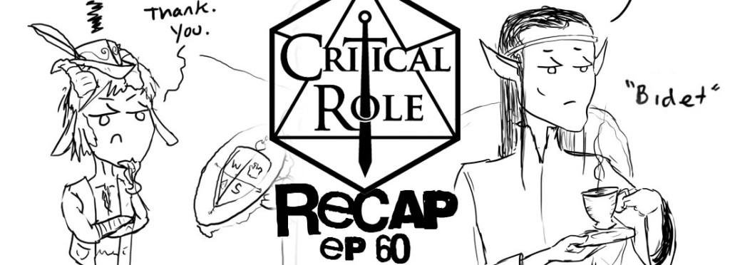 Critical Role Recap Episode 60