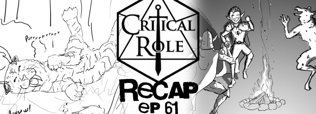 Critical Role Recap Episode 61