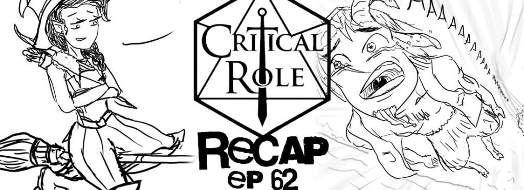 Critical Role Recap Episode 62