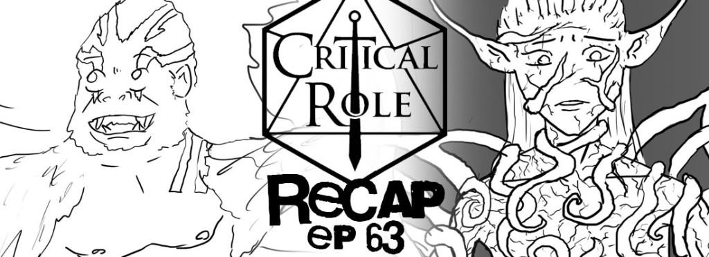 Critical Role Recap Episode 63