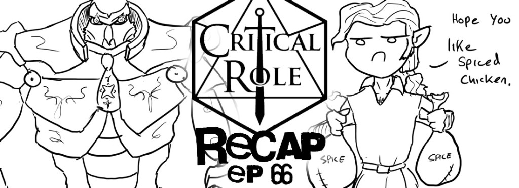 Critical Role Recap Episode 66