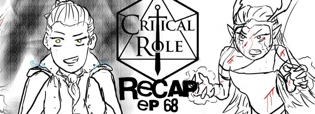 Critical Role Recap Episode 68