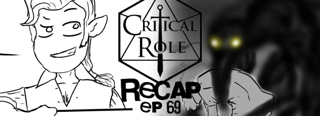 Critical Role Recap Episode 69
