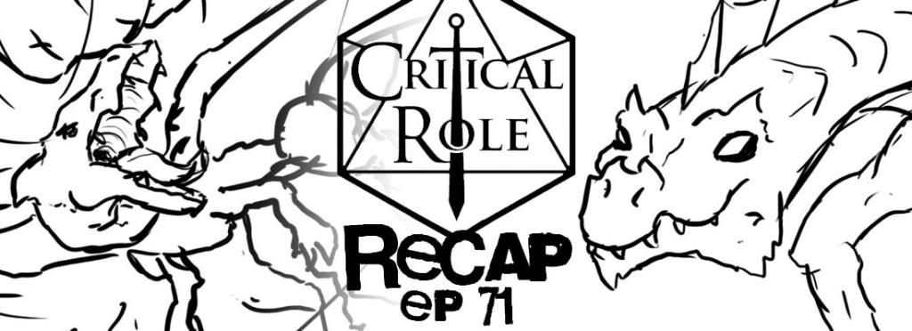 Critical Role Recap Episode 71