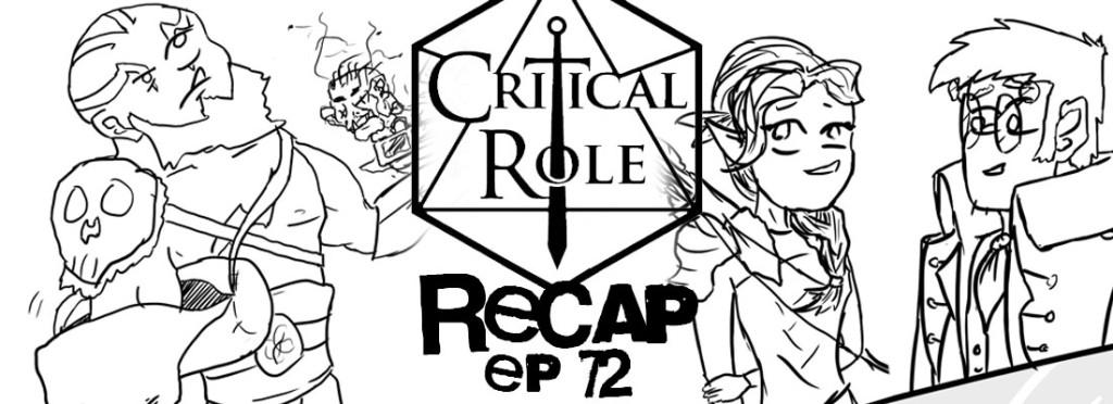 Critical Role Recap Episode 72