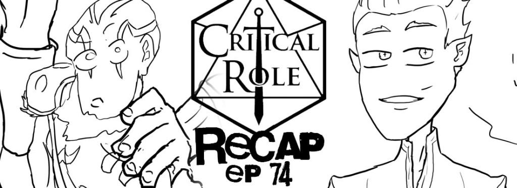 Critical Role Recap Episode 75