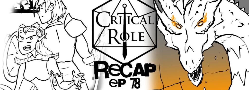 Critical Role Recap Episode 78