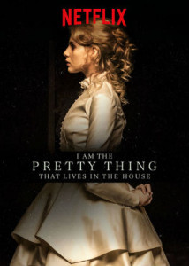 I_Am_the_Pretty_Thing_That_Lives_in_the_House_poster