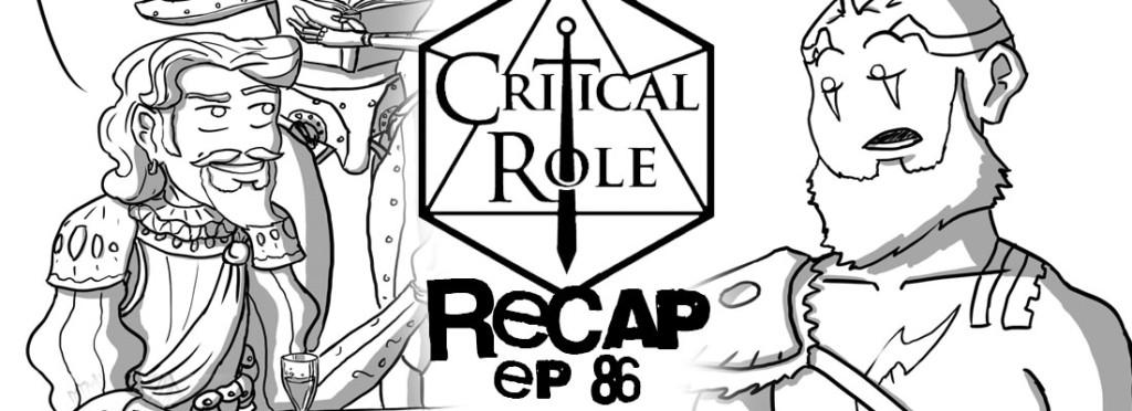 Critical Role Recap Episode 86