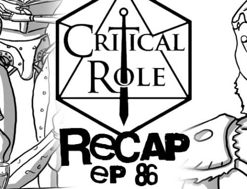 "Critical Role Recap: Episode 86 – ""Daring Days"""