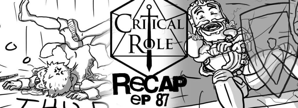 Critical Role Recap Episode 87