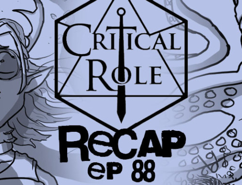 "Critical Role Recap: Episode 88 – ""Tangled Depths"""