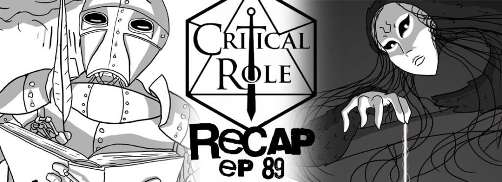 Critical Role Recap Episode 89