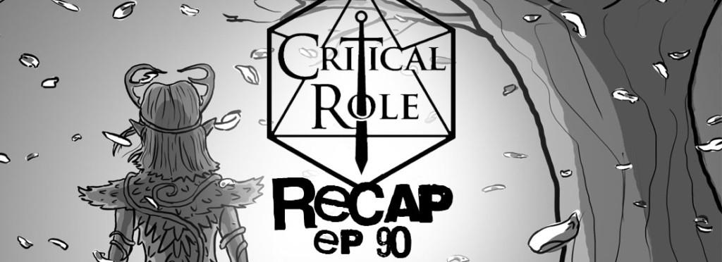 Critical Role Recap Episode 90