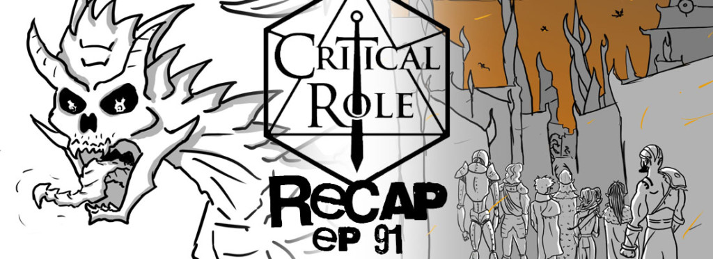 Critical Role Recap Episode 91