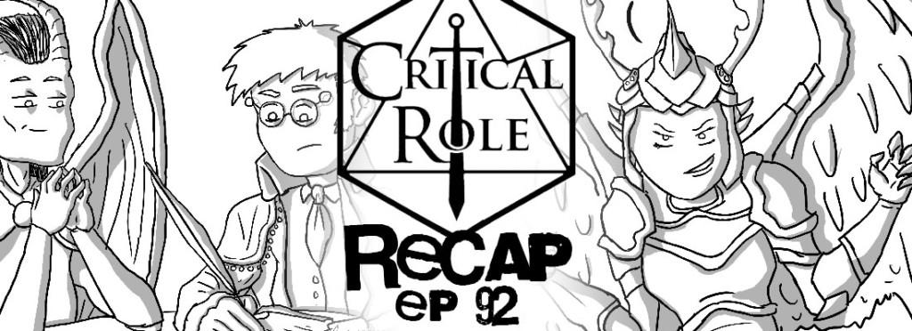Critical Role Recap Episode 92