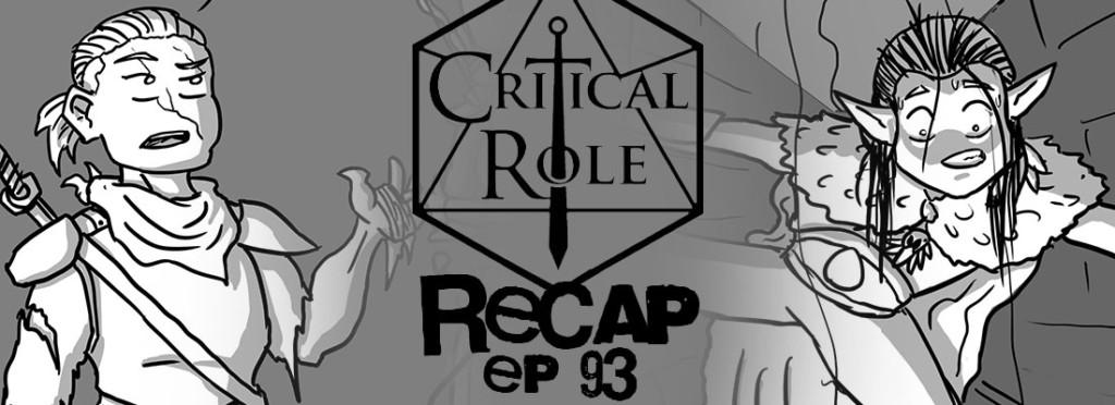 Critical Role Recap Episode 93