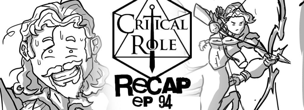 Critical Role Recap Episode 94