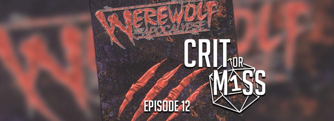 Crit or Miss: Werewolf: The Apocalypse
