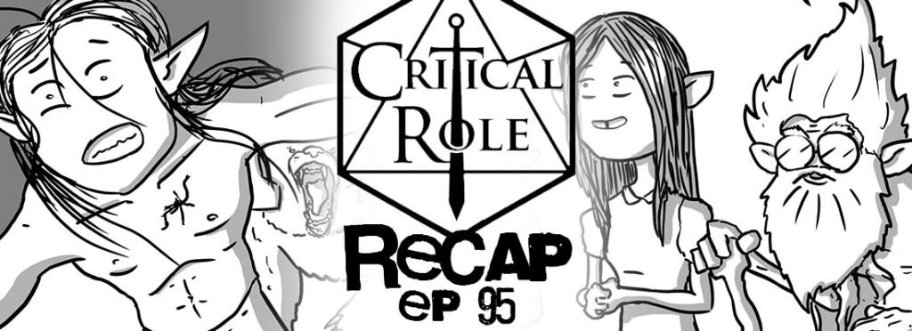 Critical Role Recap Episode 95