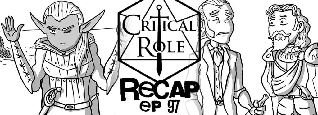 Critcal Role Recap Episode 97