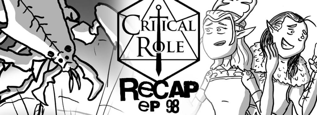 Critical Role Recap Episode 98
