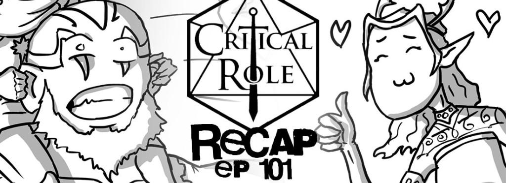 Critical Role Recap Episode 101
