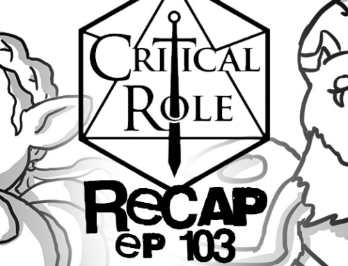"""Critical Role Recap: Episode 103 – """"The Fate-Touched"""""""