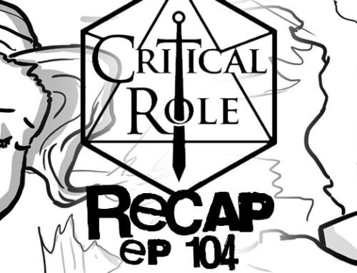 "Critical Role Recap: Episode 104 – ""Elysium"""