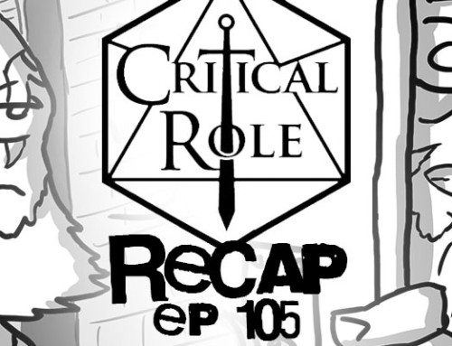 """Critical Role Recap: Episode 105 – """"The Fear of Isolation"""""""