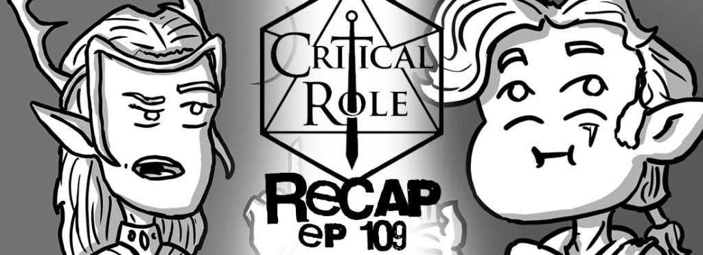 Critical Role Recap Episode 109