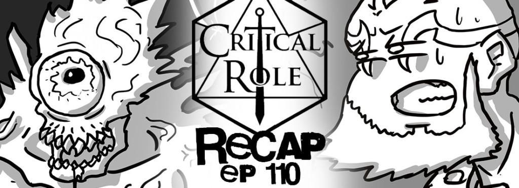 Critical Role Recap Episode 110