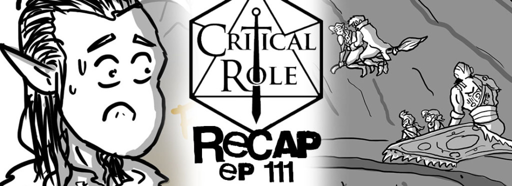Critical Role Recap Episode 111