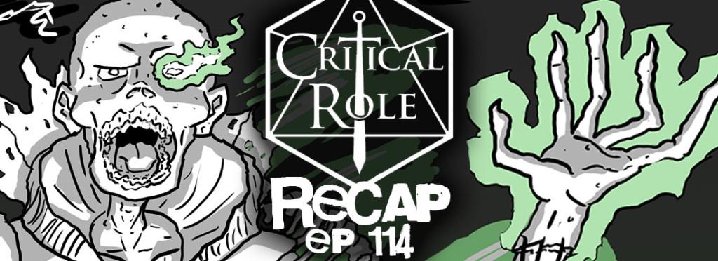 Critical Role Recap Episode 114