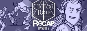 Critical Role Recap Episode 2
