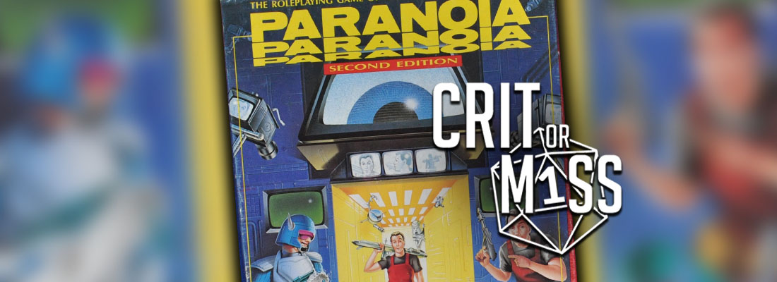 Crit or Miss: Paranoia