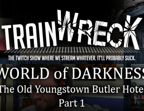 Trainwreck: World of Darkness and the Old Youngstown Butler Hotel – PART ONE