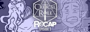 Critical Role Recap Episode 3