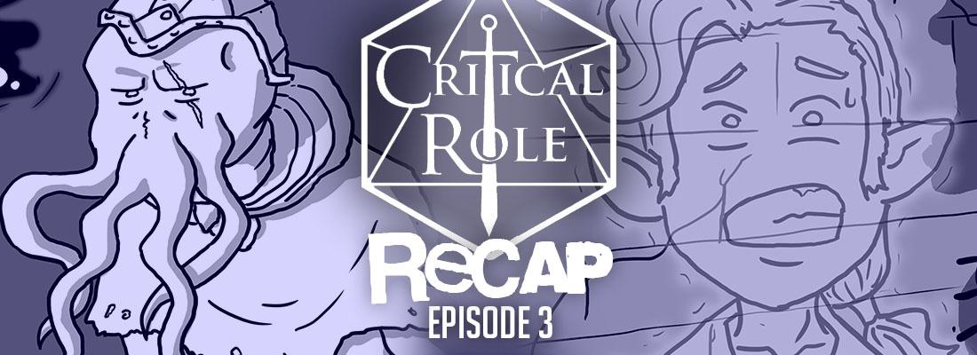 """Critical Role Recap: Episode 3 – """"Strange Bedfellows"""""""