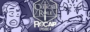 Critical Role Recap Episode 4