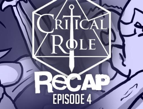 "Critical Role Recap: Episode 4 – ""Attack on the Duergar Warcamp"""