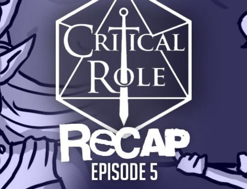 "Critical Role Recap: Episode 5 – ""The Trick About Falling"""