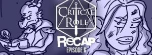 Critical Role Recap Episode 6
