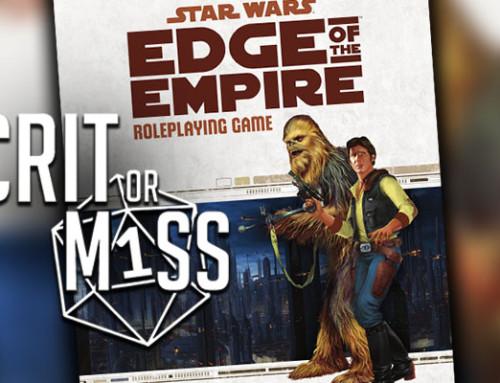 Crit or Miss – Star Wars Month: Star Wars Edge of Empire & Fantasy Flight Games