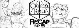 Critical Role Recap Episode 55