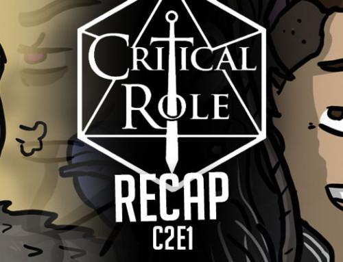 "Critical Role Recap: C2E1 – ""Curious Beginnings"""