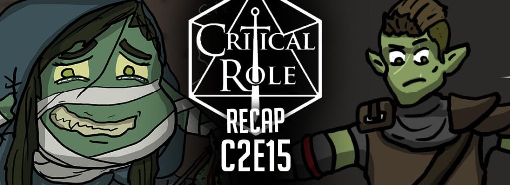 Critical Role Recap C2E15