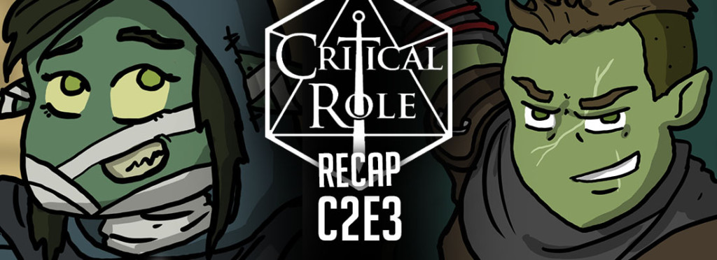 Critical Role Recap C2E3