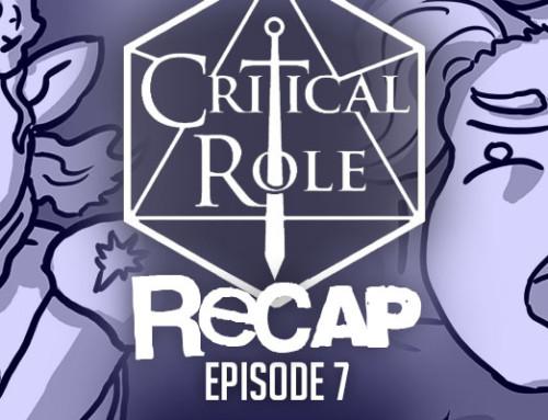 """Critical Role Recap: Episode 7 – """"The Throne Room"""""""